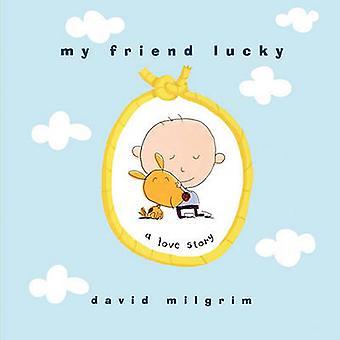 My Friend Lucky A Love Story by Milgrim & David