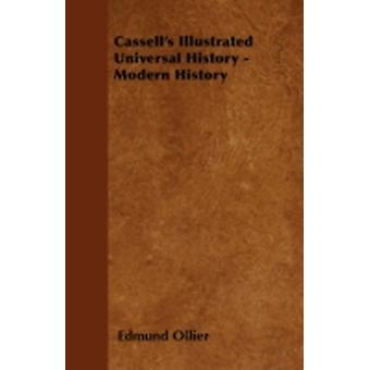 Cassells Illustrated Universal History  Modern History by Ollier & Edmund