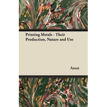 Printing Metals  Their Production Nature and Use by Anon