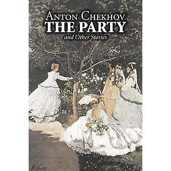 The Party and Other Stories by Anton Chekhov Fiction Short Stories Classics Literary by Chekhov & Anton