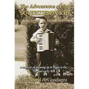 The Adventures of the Squeezebox Kid by Guadagni & Ramond A.