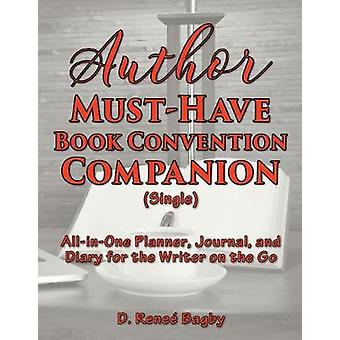 Author MustHave Book Convention Companion Single AllinOne Planner Journal and Diary for the Writer on the Go by Bagby & D. Rene