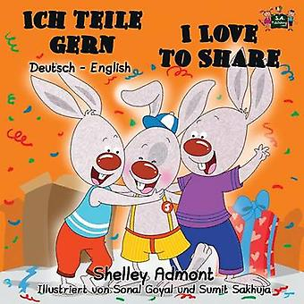 Ich teile gern I Love to Share German English Bilingual Edition by Admont & Shelley