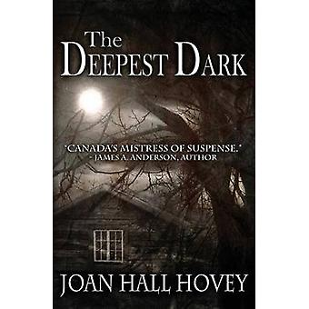 The Deepest Dark by Hovey & Joan Hall