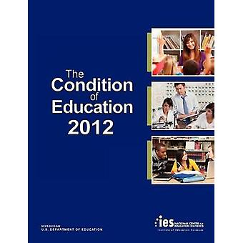 The Condition of Education 2012 by National Center for Education Statistics