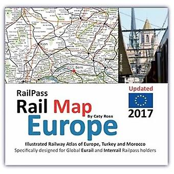 RailPass RailMap Europe 2017 Icon illustrated Railway Atlas of Europe specifically designed for Eurail and Interrail railpass holders by Ross & Caty