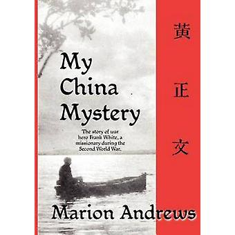 My China Mystery by Andrews & Marion