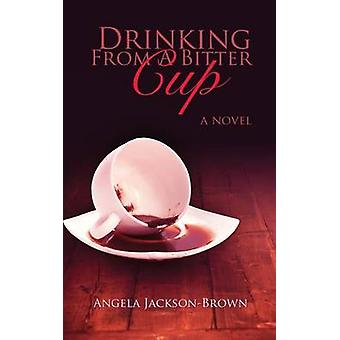 Drinking from a Bitter Cup by JacksonBrown & Angela