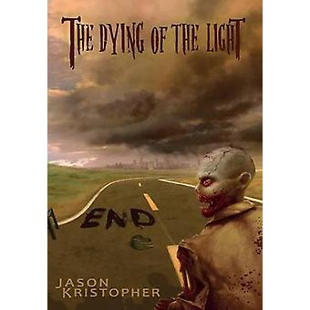 The Dying of the Light End by Kristopher & Jason