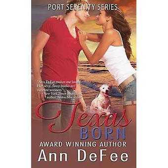 Texas Born by DeFee & Ann