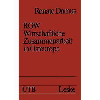Rgw Wirtschaftliche Zusammenarbeit in Osteuropa by Damus & Renate