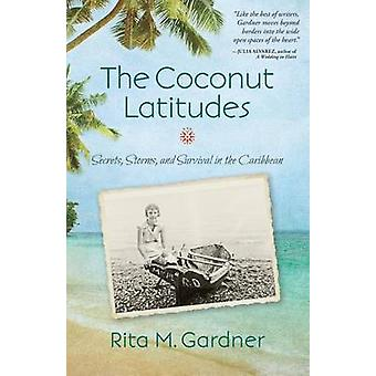 The Coconut Latitudes Secrets Storms and Survival in the Caribbean by Gardner & Rita M.