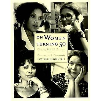 On Women Turning Fifty - Celebrating Mid-Life Discoveries by Cathleen