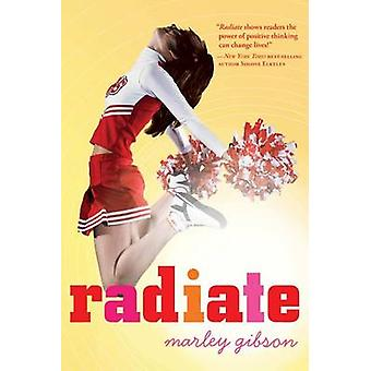 Radiate by Marley Gibson - 9780547617282 Book