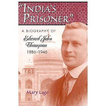 Indien&Apos;s Fånge - En biografi över Edward John Thompson - 1886-1946 av