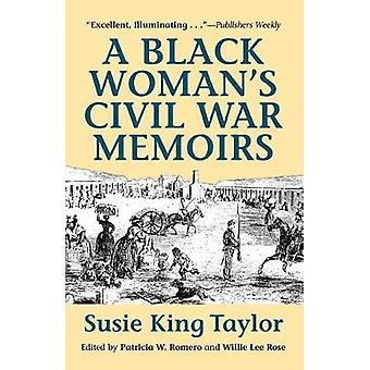 A Black Woman's Civil War Memories by Susie King-Taylor - 97809101298