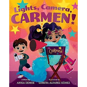 Lights - Camera - Carmen! by Anika Denise - 9781419731693 Book