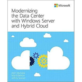 Modernizing the Data Center with Windows Server and Hybrid Cloud by J