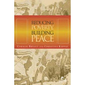 Reducing Poverty - Building Peace by Coralie Bryant - 9781565492059 B