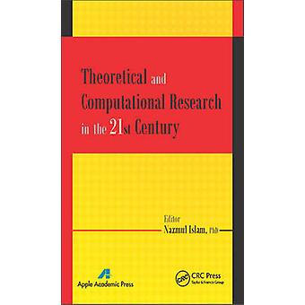 Theoretical and Computational Research in the 21st Century by Nazmul