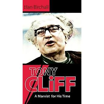 Tony Cliff - A Marxist for His Time by Ian Birchall - 9781905192809 Bo