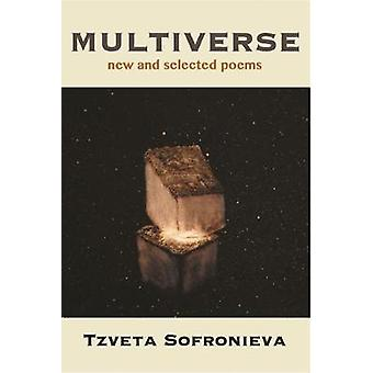 Multiverse - New and Selected Poems by Tzveta Sofronieva - 97819456803