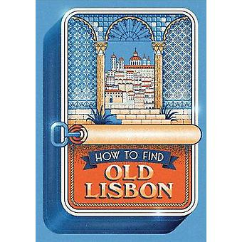 How to Find Old Lisbon - 9781999343927 Book