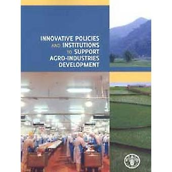 Innovative Policies and Institutions to Support Agro-industries Devel