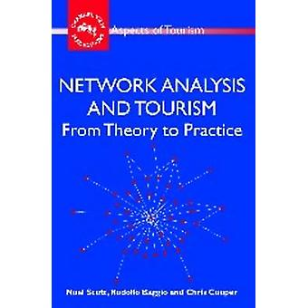 Network Analysis and Tourism - From Theory to Practice by Noel Scott -