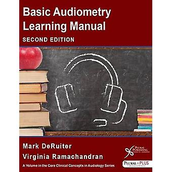 Basic Audiometry Learning Manual (2nd Revised edition) by Mark DeRuit