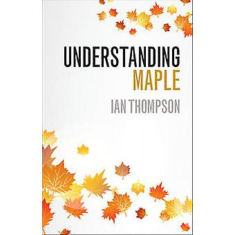 Understanding Maple van Ian Thompson