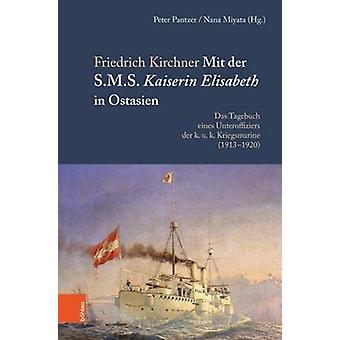 Mit der S.M.S. Kaiserin Elisabeth in Ostasien - Das Tagebuch eines Unt
