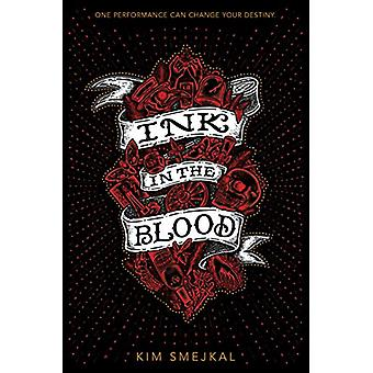 Ink in the Blood by  -Kim Smejkal - 9781328557056 Book