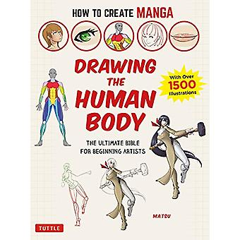 How to Create Manga - Drawing the Human Body - The Ultimate Bible for B