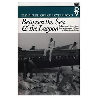 Between the Sea and the Lagoon: An Eco-social History of the Anlo of Southeastern Ghana, vers 1850 to Recent Times (Western African Studies)