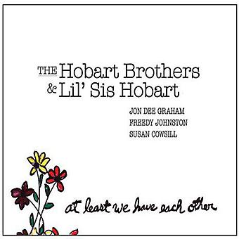Hobart Brothers the & Lil' Sis Hobart - At Least We Have Each Other [Vinyl] USA import