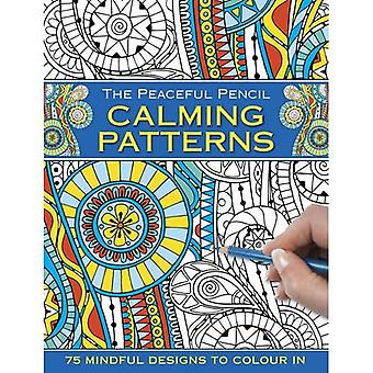 The Peaceful Pencil: Calming Patterns: 75 Mindful Designs to Colour in