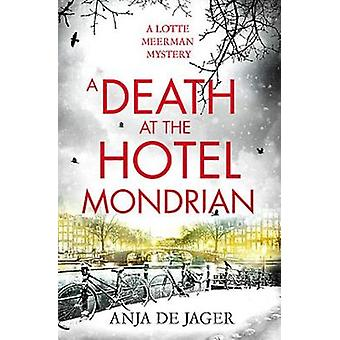 A Death at the Hotel Mondrian Lotte Meerman