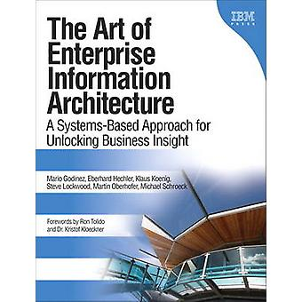 The Art of Enterprise Information Architecture - A Systems-Based Appro