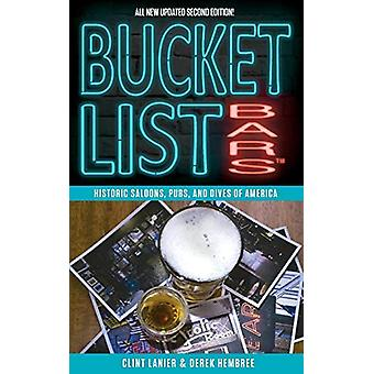Bucket List Bars - Historic Saloons - Pubs - and Dives of America by C