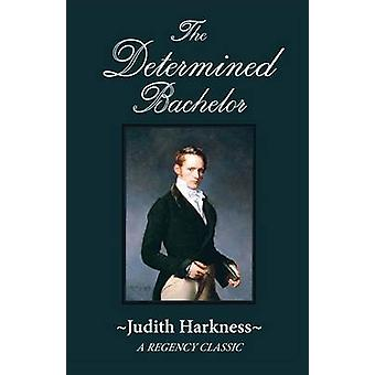 The Determined Bachelor - A Regency Classic by Judith Harkness - 97807