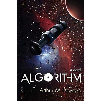 Algorithm by Arthur Doweyko - 9780989401197 Book