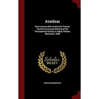 Avataras - Four Lectures Delivered at the Twenty-Fourth Anniversary Me