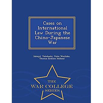 Cases on International Law During the Chino-Japanese War - War Colleg