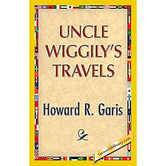 Uncle Wiggily's Travels by Howard R Garis - 9781421850153 Book