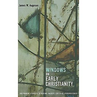 Windows on Early Christianity by James W Aageson - 9781498233934 Book