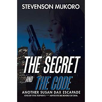 The Secret and the Code - Another Susan Dax Escapade by Stevenson Muko