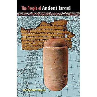 The People of Ancient Israel by Dorothy Mills - 9781597313551 Book