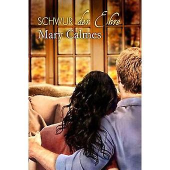 Schwur der Ehre by Mary Calmes - 9781644055168 Book