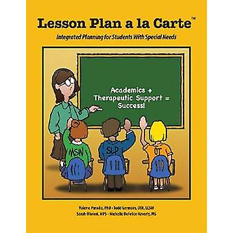 Lesson Plan a La Carte - Integrated Planning for Students with Special